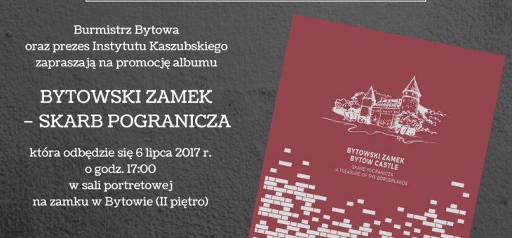 Zaproszenie na promocję albumu : BYTOWSKI ZAMEK-SKARB POGRANICZA