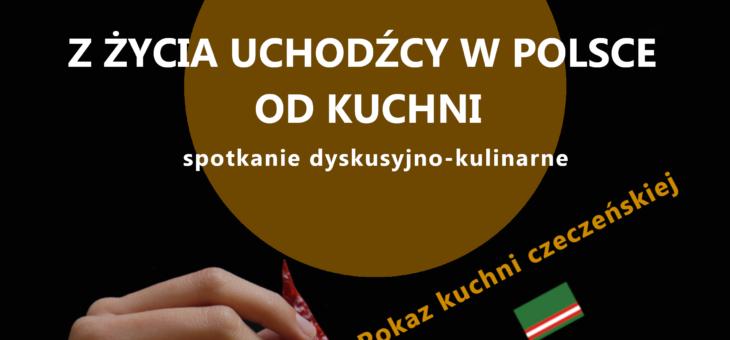 Z życia uchodźcy w Polsce od kuchni- spotkanie dyskusyjno-kulinarne