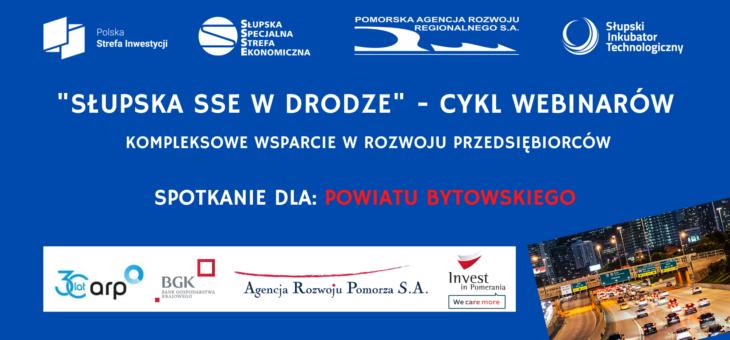 """Webinar """"Inwestujesz tam, gdzie chcesz – kompleksowe wsparcie w rozwoju przedsiębiorców"""" z Powiatu Bytowskiego"""